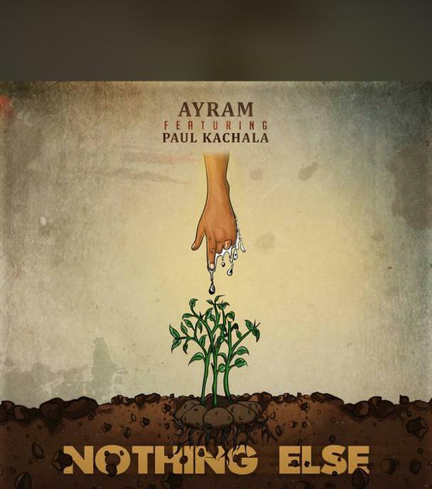 Ayram-x-Paul-Kachala-Nothing-Else-Prod-by-Manifest.