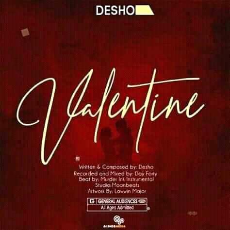 Desho-Valentine Prod by Murder Ink & Day Fourty