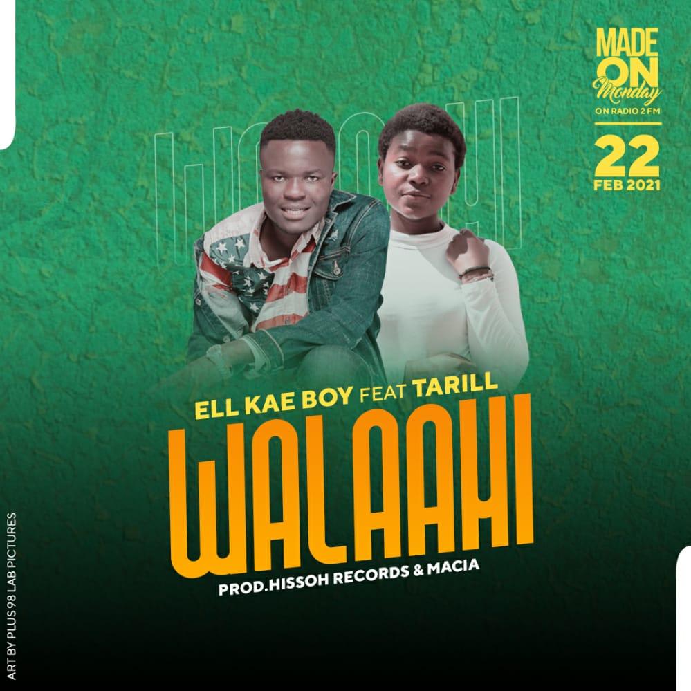 Ell-Kae-Boy-Walaahi-Ft-Tarill-Prod-Hissoh-Records-Macia