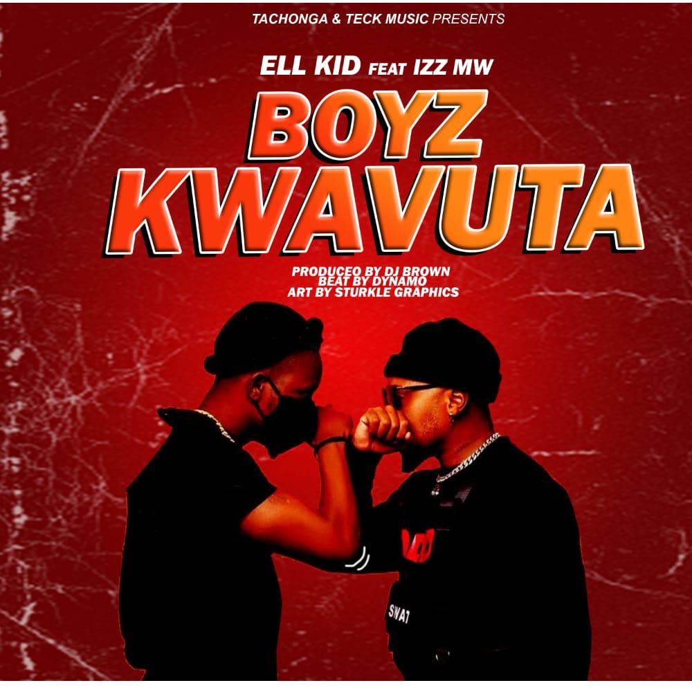 Ell-Kid-Boyz-Kwavuta-Ft-Izz-Mw-Prod-By-Dj-Brown