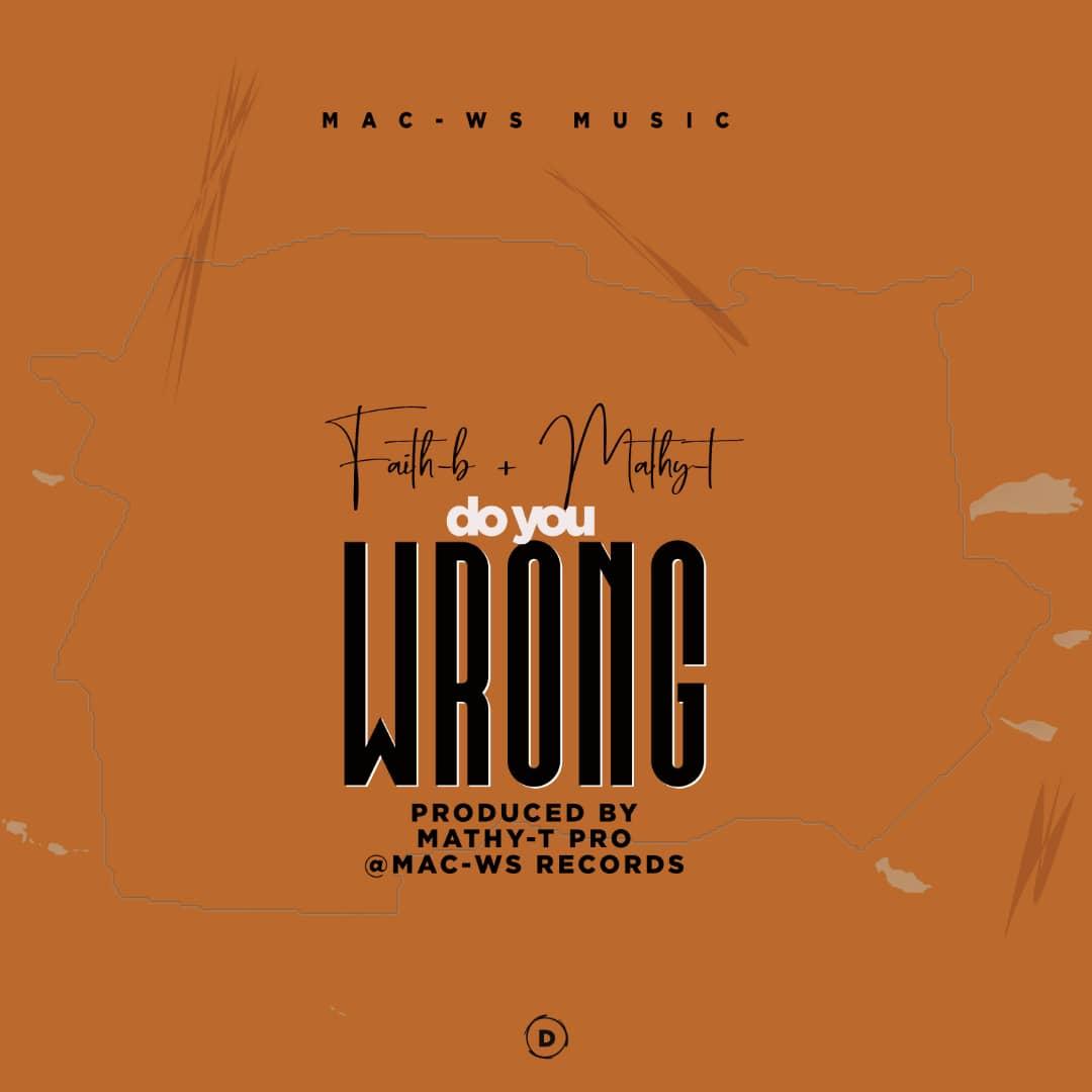 Faith-B-Ft-Mathy-T-Do-Yo-Wrong-Prod-by-Mathy-T-Pr
