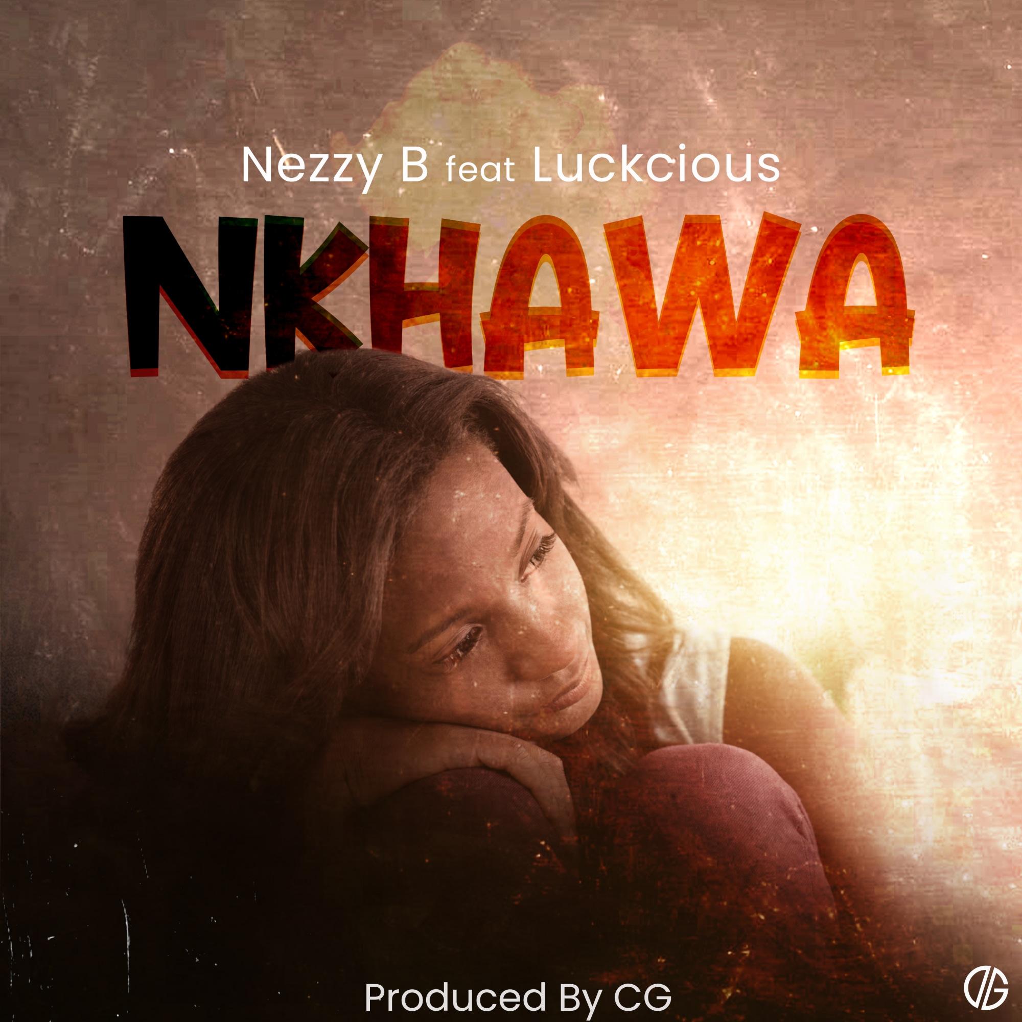Nezzy-B-x-Luckcious-Nkhawa-Prod-by-CG-Beats