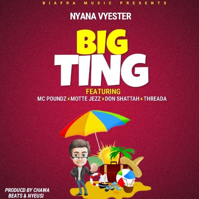 Nyana-Big-Tings-Ft-Mc-Pounds-x-Motte-Jezz-x-Don-Shattah-Threada-Prod-by-Chawa-Beats-Nyeusi