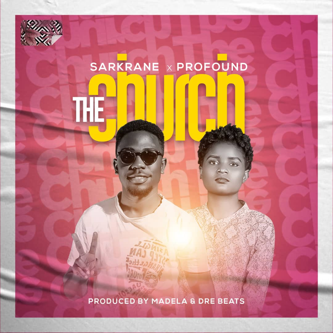 Sarkrane-x-Profound-The-Church-Prod-by-Madela-Dre-Beats