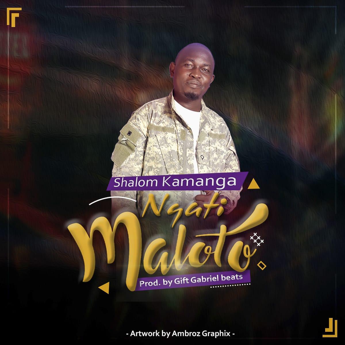 Shalom-Kamanga-Ngati-Maloto-Prod-by-Gift-Gabriel-Beats