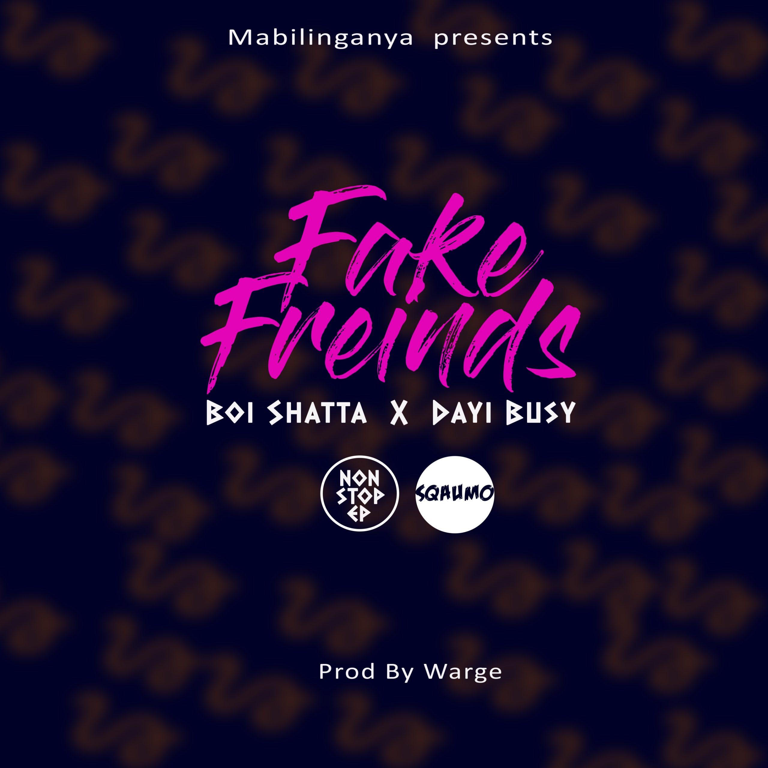 Shatta-Deya-Ft-Dayi-Busy-Fake-Friends-Prod-by-Warge-Records