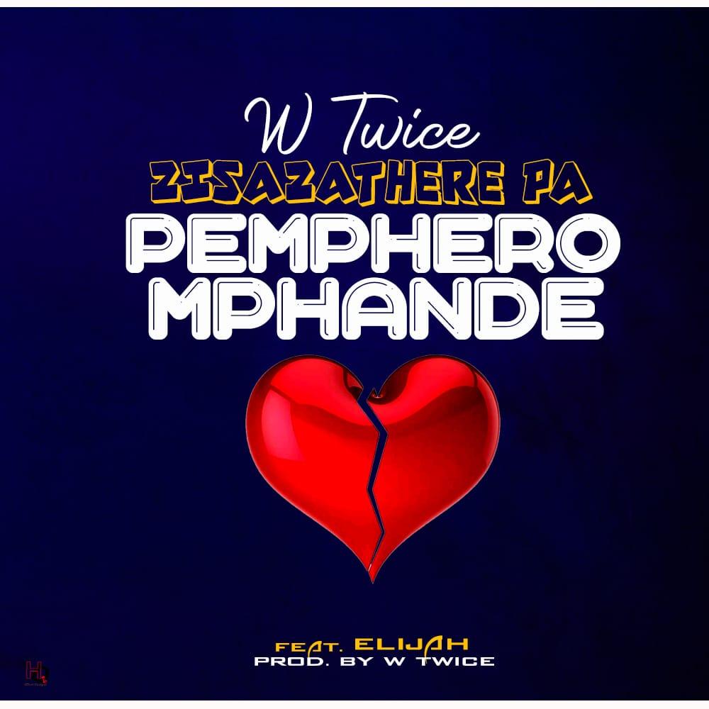 W-Twice-Ft-Elijah-Pemphero-Mphande