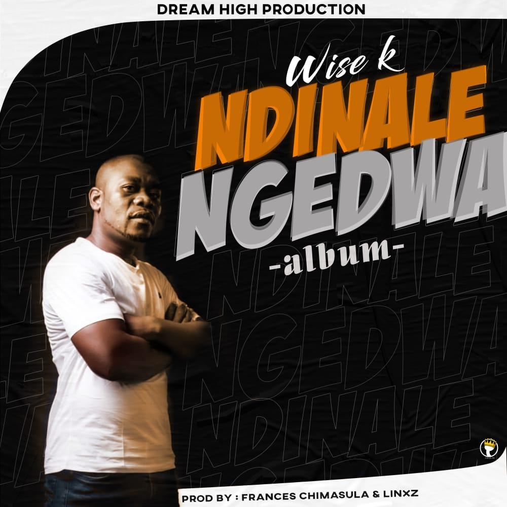 Wise K-Ndinalengedwa Album