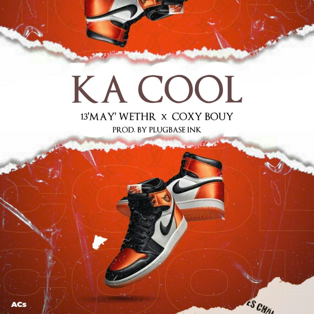 13-May-Wethr-x-Coxy-Bouy-Ka-Cool-Prod-by-Blugbase-Ink