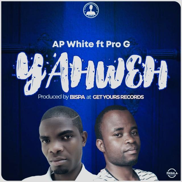 AP White-Yahweh ft Pro G-Prod by Bispa