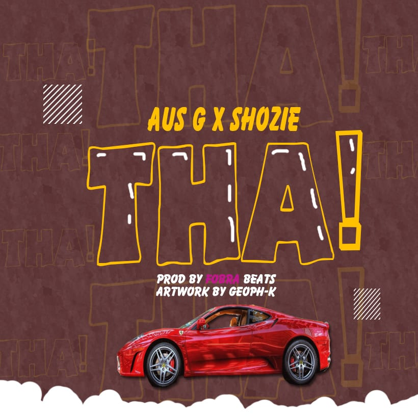 Aus-G-x-Shozie-THA-Prod-by-Fobra-Beats
