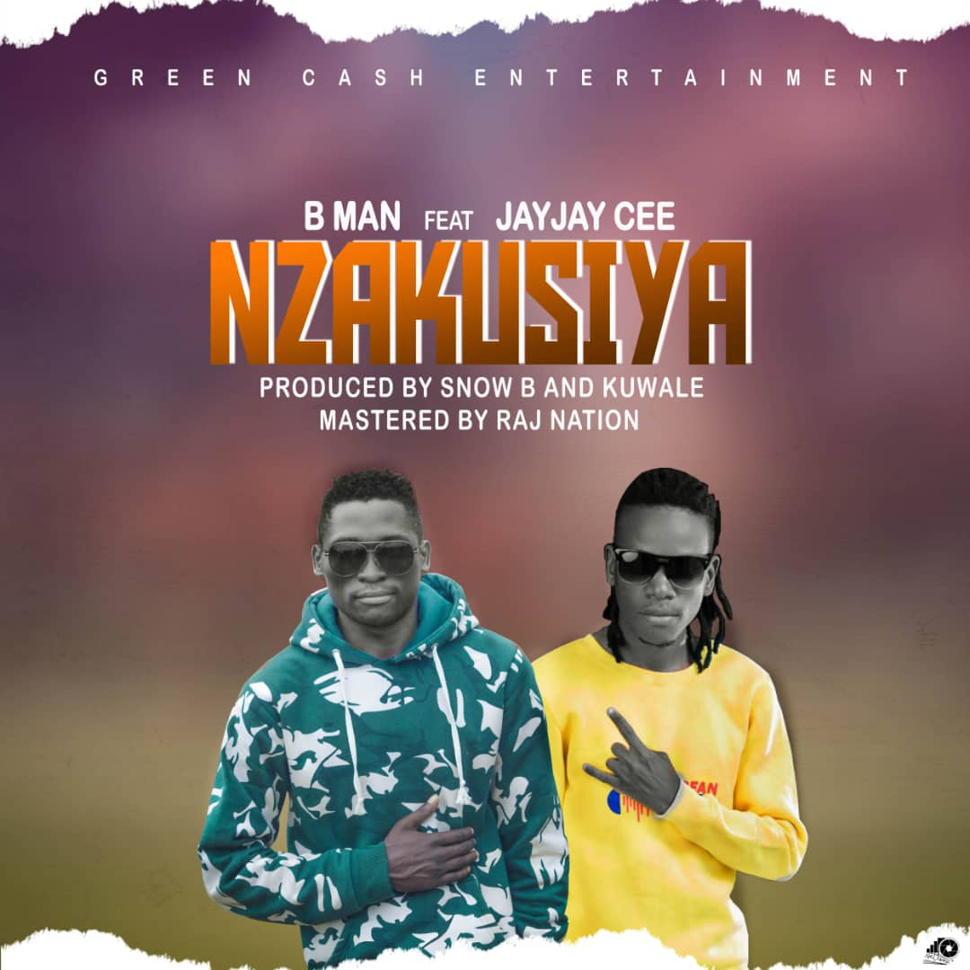 B-Man-Nzakusiya-Ft-Jay-Jay-Cee-Prod-by-Raj-Nation
