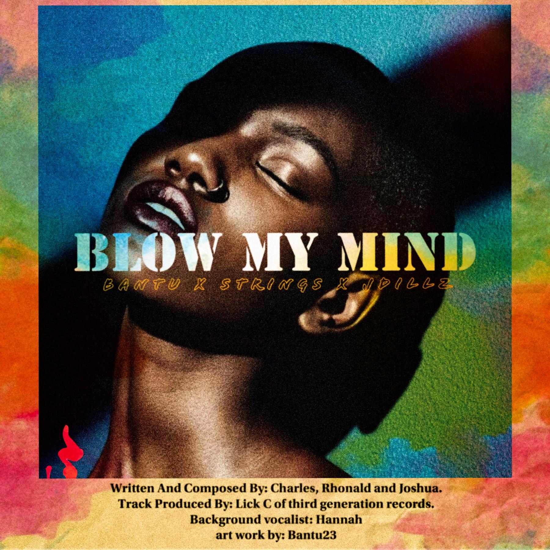 Bantu-x-Strings-J-Dillz-Blow-My-Mind-Prod-by-Lick.