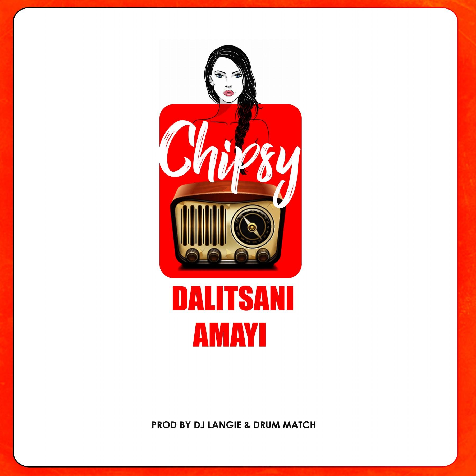 Chipsy-Dalitsani-Amayi-Prod-by-Dj-Langie-x-Drum-Match