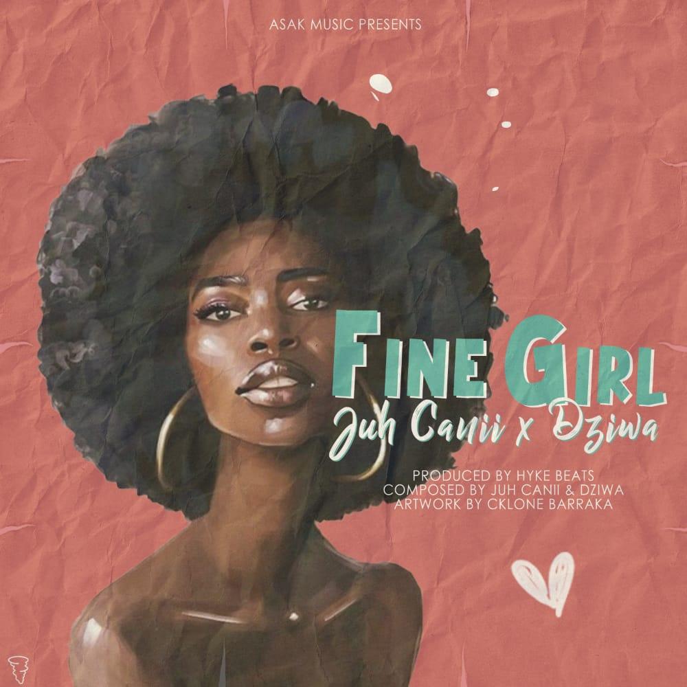 Juh-Canii-Fine-Girl-Ft-Dziwa-Prod-by-Hyke-Beats