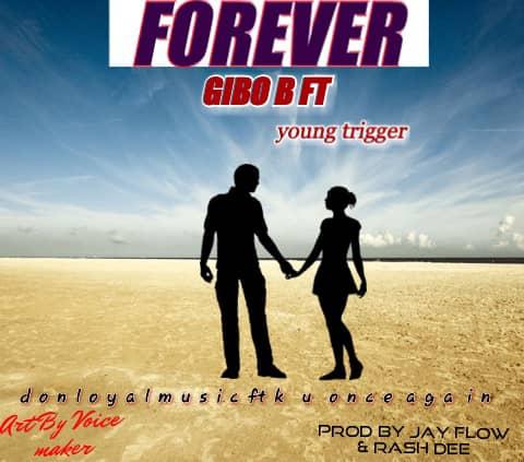 Gibo-B-Forever-Ft-Young-Triga-Prod-Jay-Flow-n-Rash-Dee