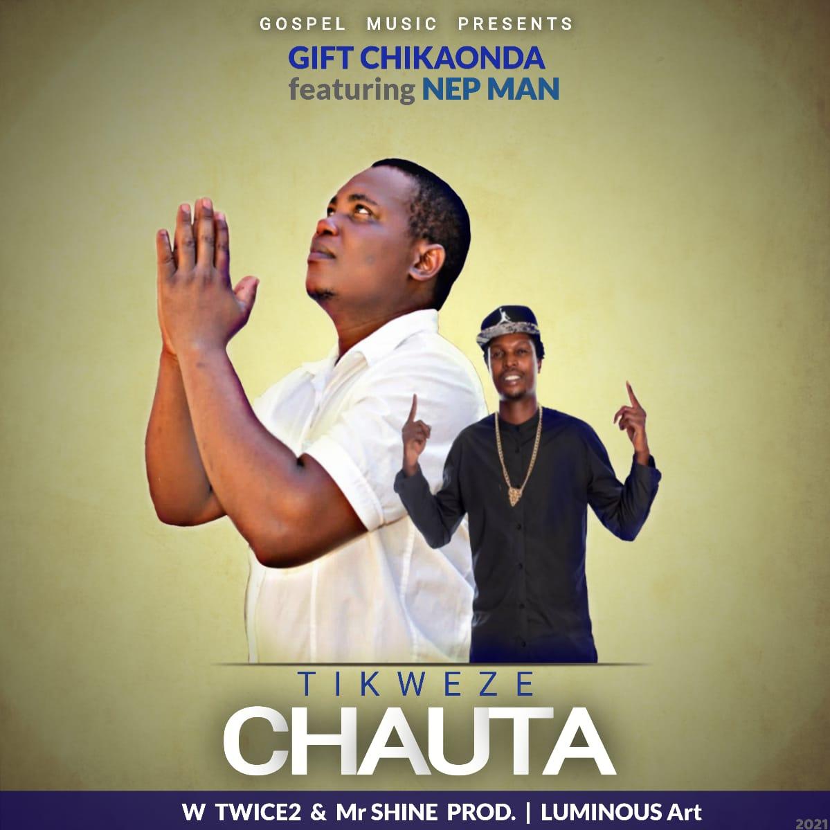 Gift-Chikaonda-Tikweze-Chauta-Ft-Nepman