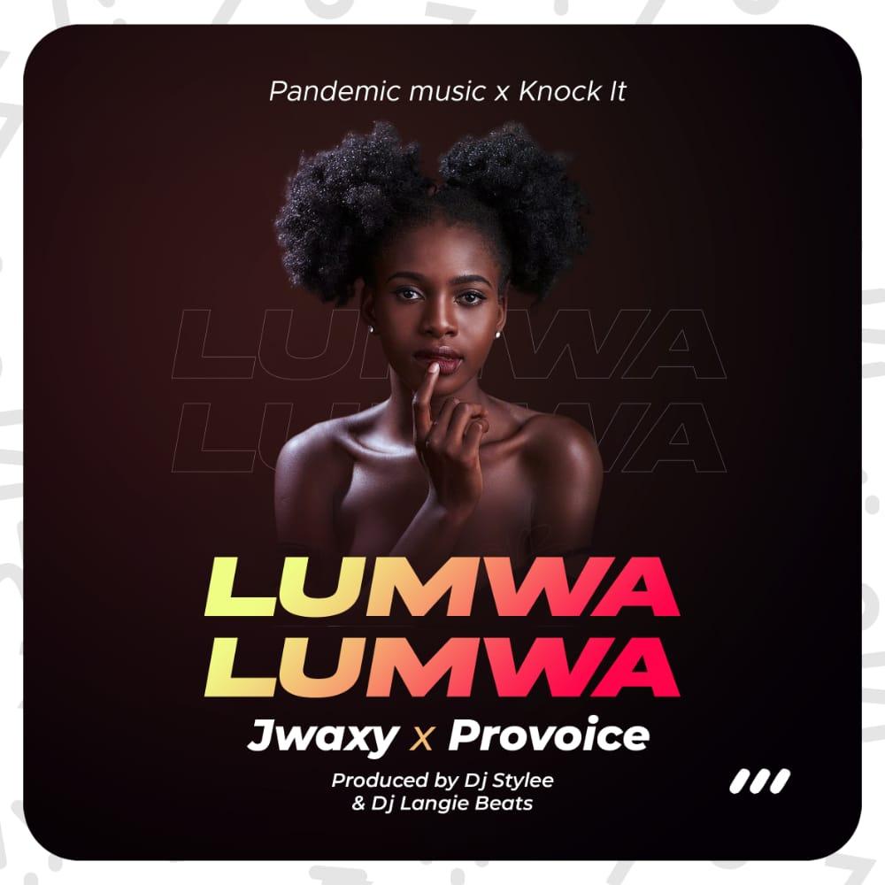 Jwaxy-x-Provoice-Lumwa-Lumwa-Prod-By-Dj-Stylee