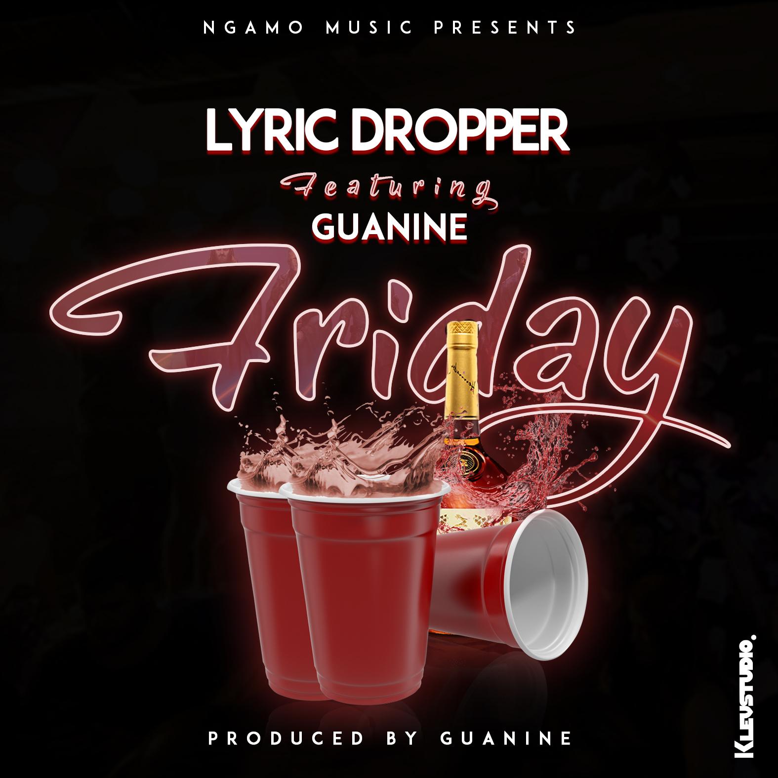 Lyrics-Dropper-Friday-Ft-Guanine-Prod-by-Guanine