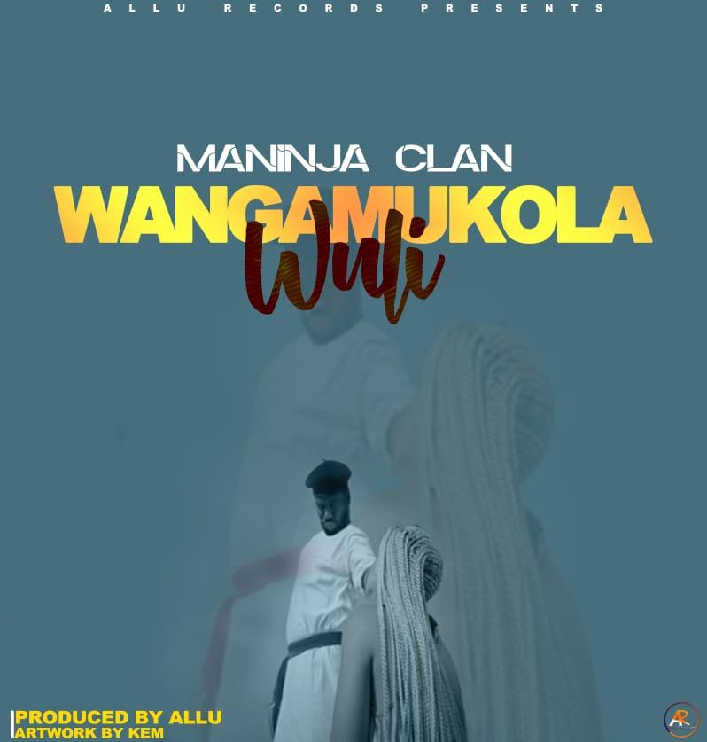 Maninja-Clan-Wangamukola-Wuli-Prod-by-Alu