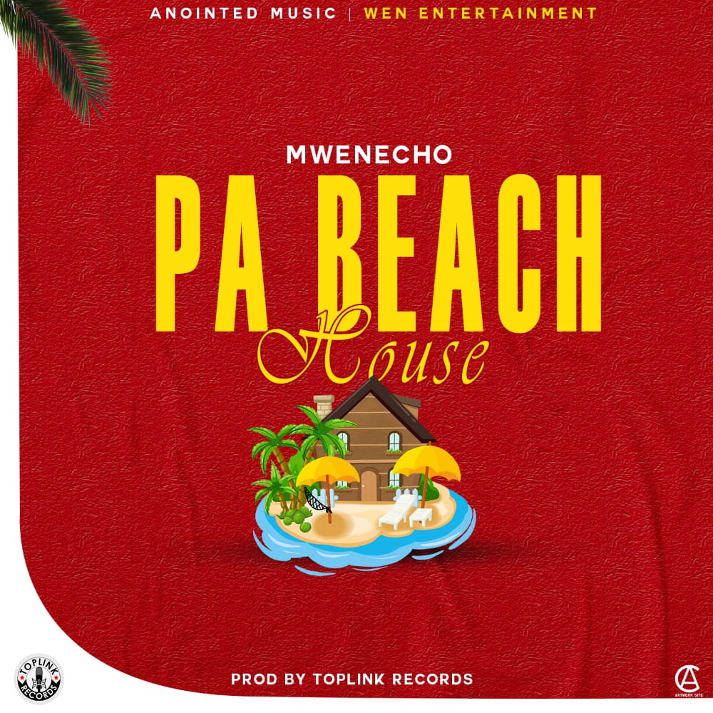 Mwenecho-Pa-Beach-House-Prod-by-TopLink-Records