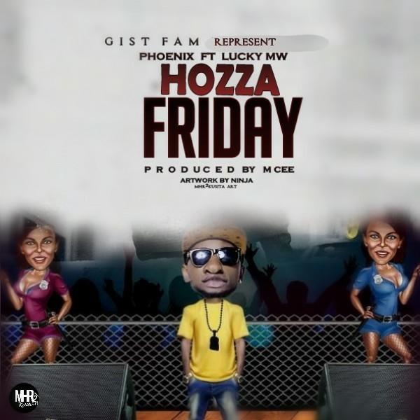 Phoenix-Hozza-Friday-Ft-Lucky-Mw-Prod-by-M-Cee