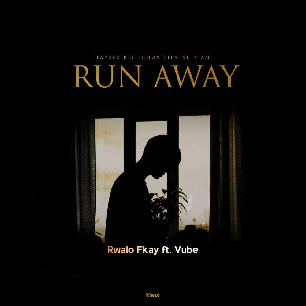Rwalo-Fkay-Run-Away-Ft-Vube-Prod-by-Chux