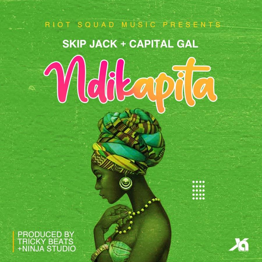 Skip-Jack-x-Capital-Gal-Ndikapita-Prod-by-Tricky-Beats-Ninja-Studio