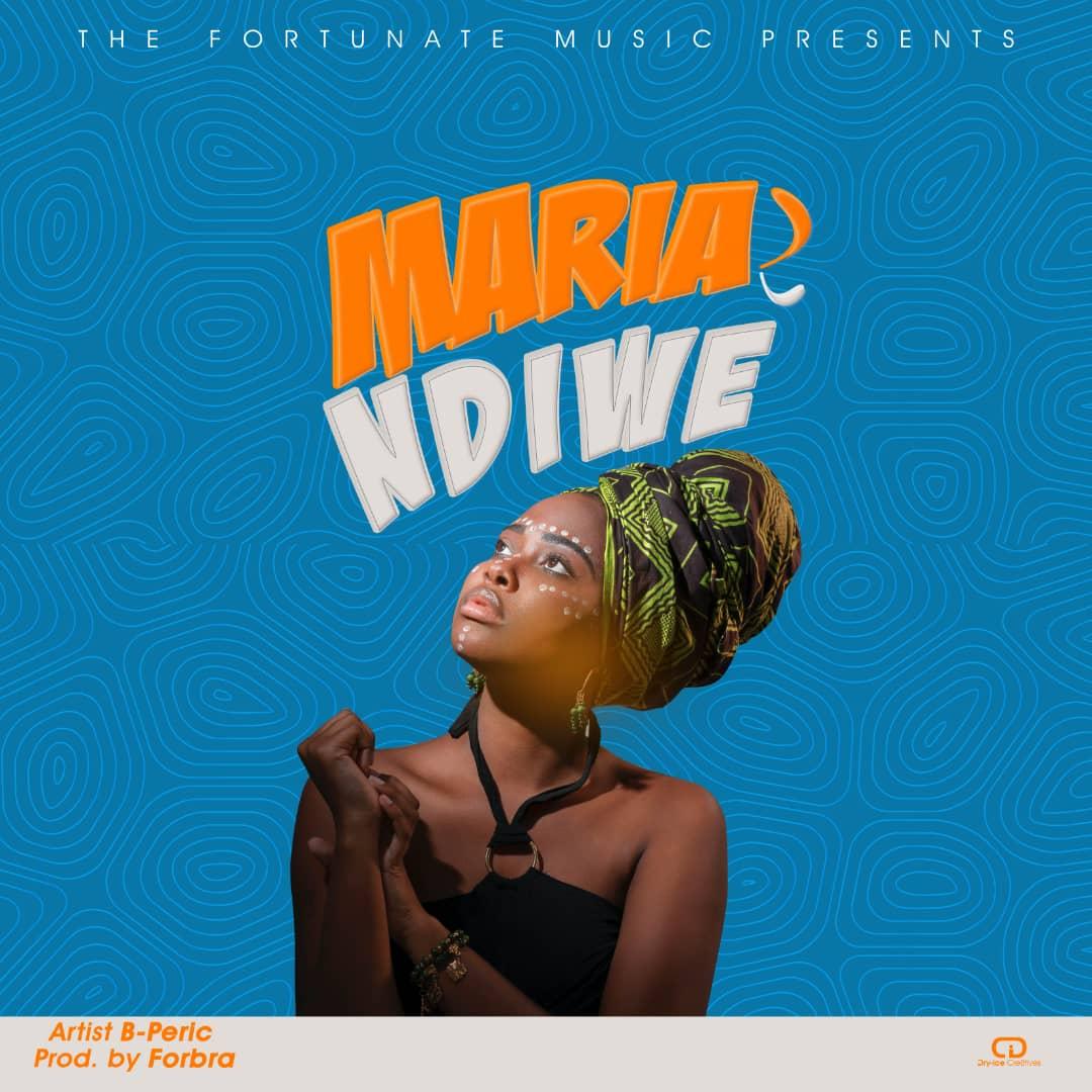 B-Peric-Maria-Ndiwe-Prod-by-Forbra