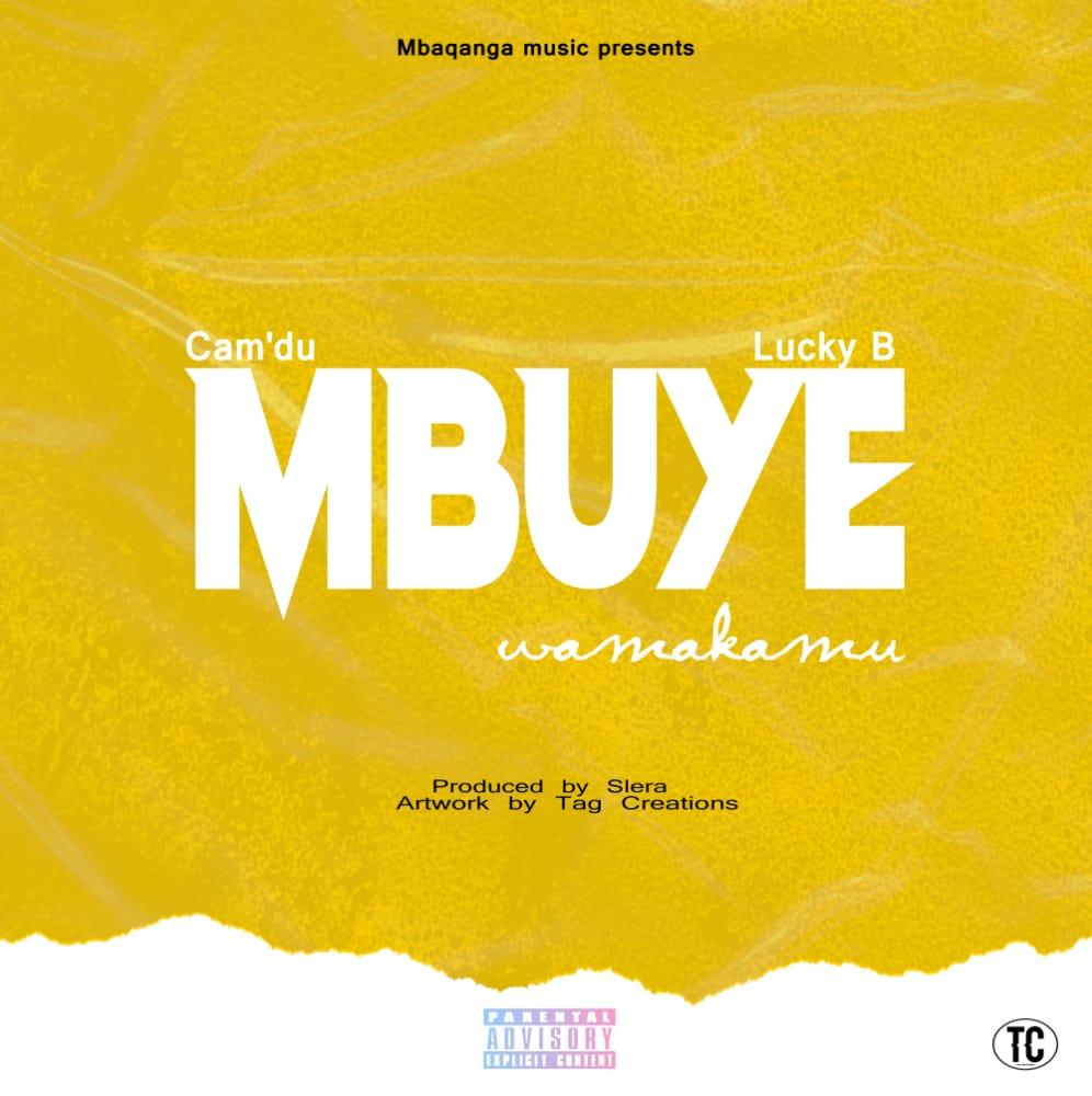 Cam'du x Lucky B-Mbuye Wamakamo-Prod by Slera