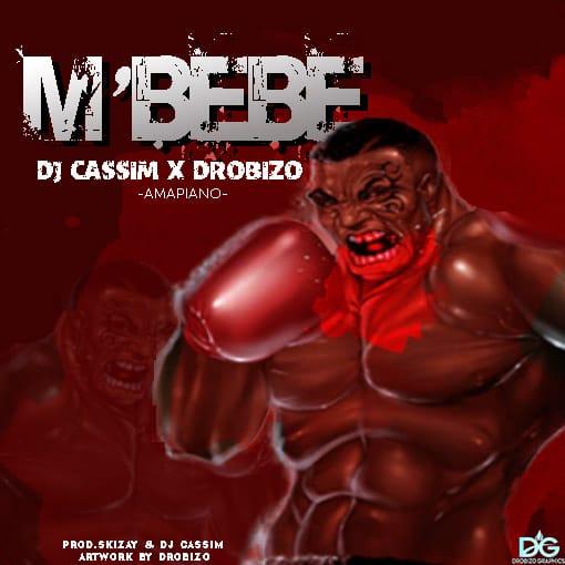 Dj-Cassim-Mbebe-Ft-Drobizo-Prod-Skizay