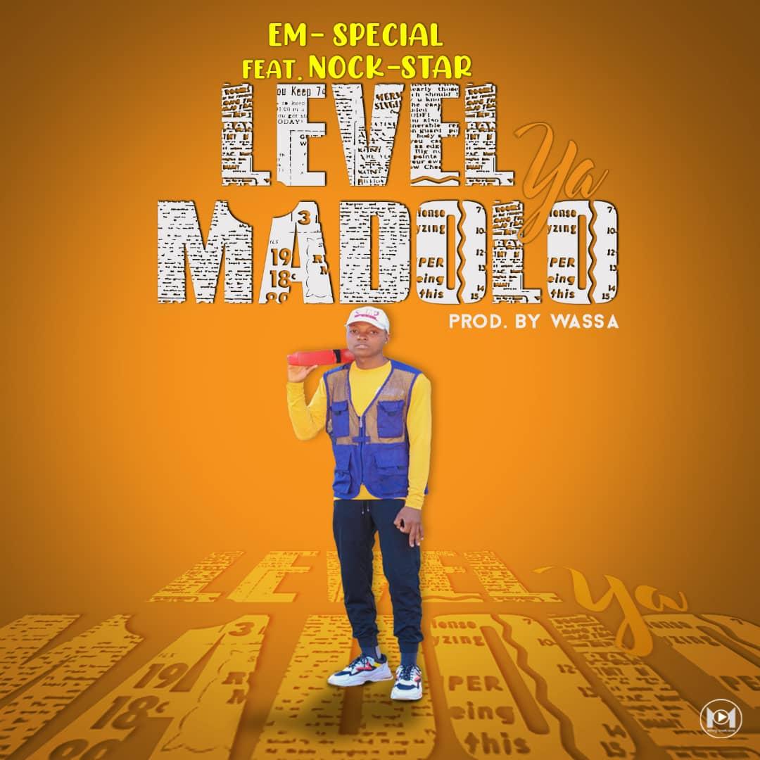 Em-Special-x-Nock-Star-Level-Ya-Madolo-Prod-by-Wassa