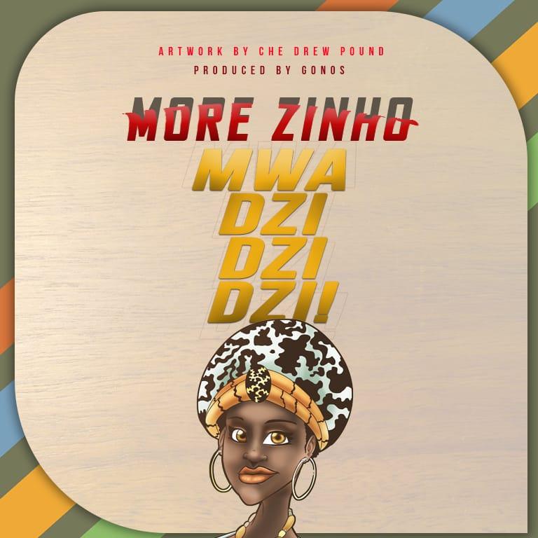 More-Zinho-Mwadzidzidzi-Prod-by-Gonos