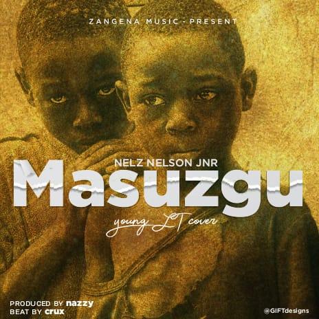Nelz-Nelson-Jnr-Masuzgu-Prod-by-Nazzy
