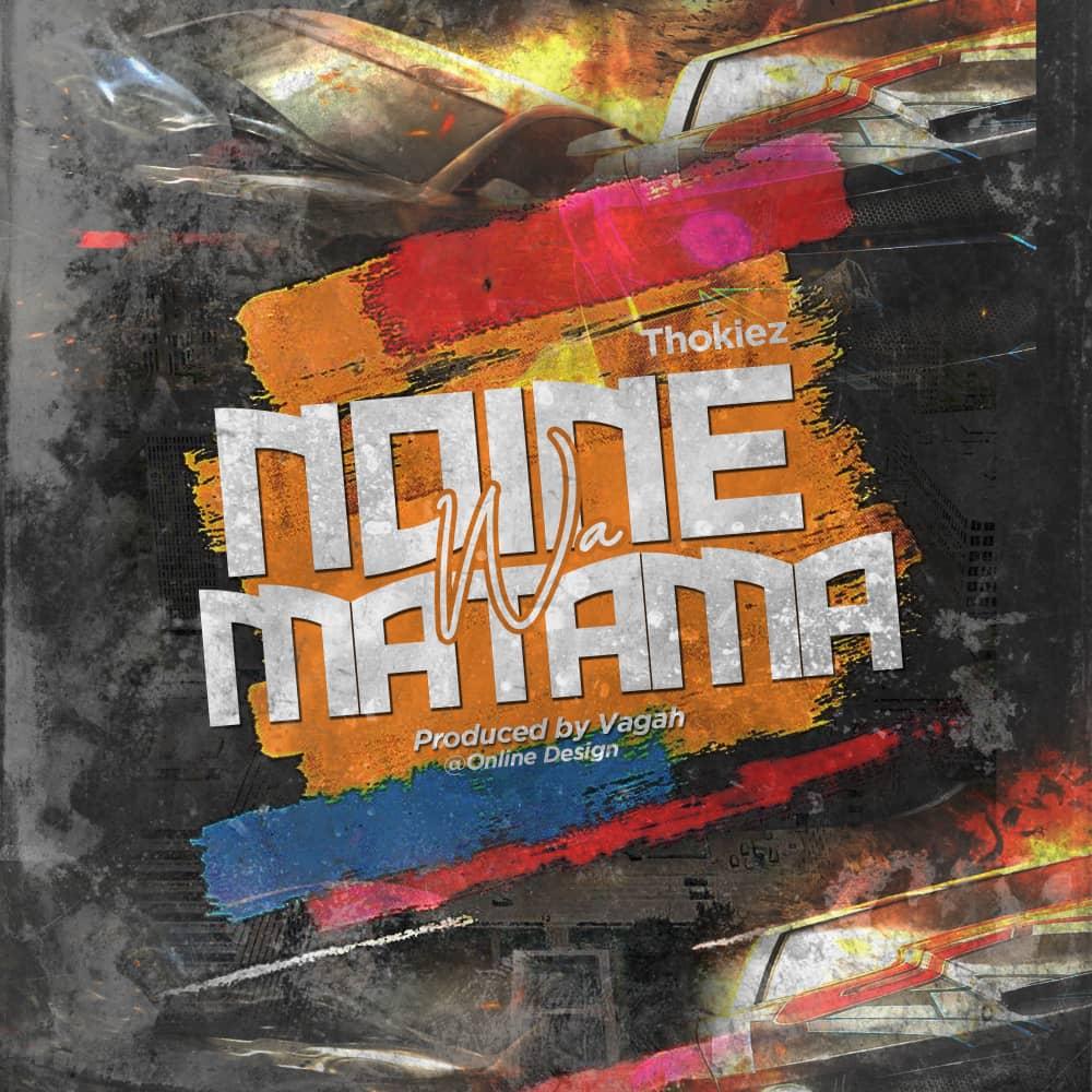 Thokiez-Mw-Ndine-wa-Matama-Prod-by-Vagah