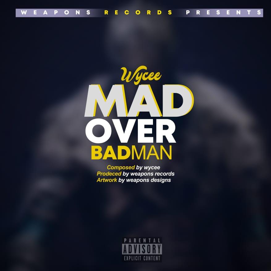 Wycee-Mad-Over-Badman-Prod-by-Weapons-Fobra