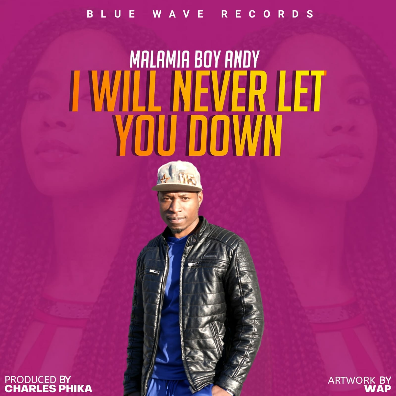 Malamia-Boy-Andy-I-WILL-NEVER-LET-U-DOWN  Prod By Charles phika,