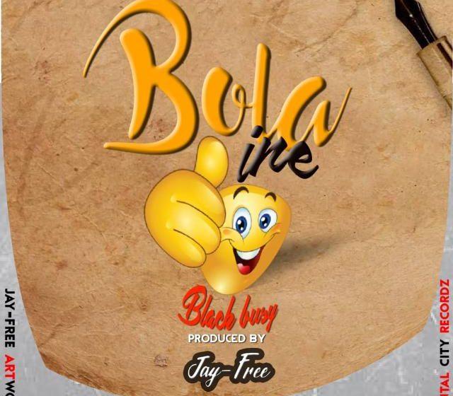 Black-Busy-Uja-Bola-Ine Prod-By-Jay-free